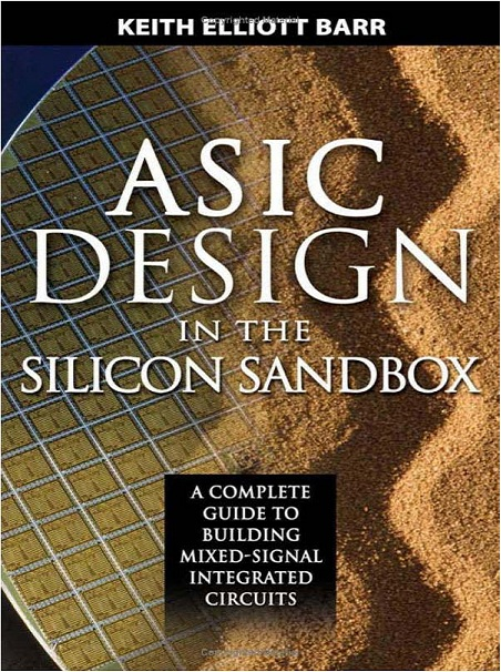 ASIC Design in the Silicon Sandbox: A Complete Guide to Building Mixed-Signal Integrated Circuits free download