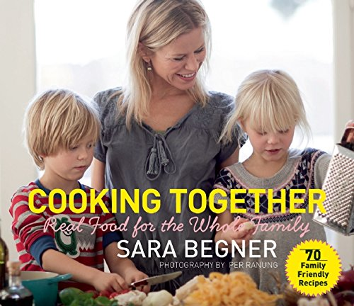 Cooking Together: Real Food for the Whole Family free download