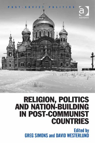 Religion, Politics and Nation-building in Post-communist Countries free download