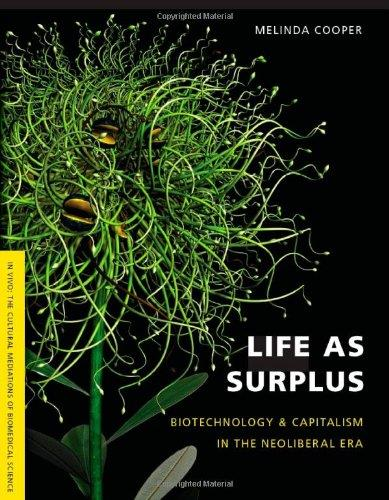 Life as Surplus: Biotechnology and Capitalism in the Neoliberal Era free download