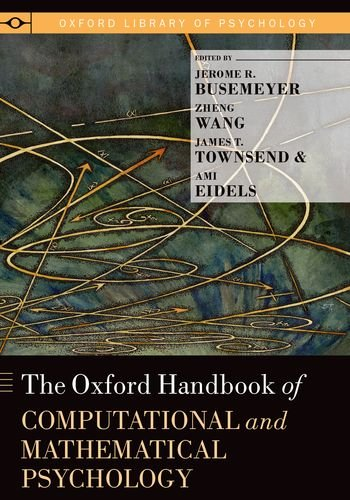 The Oxford Handbook of Computational and Mathematical Psychology free download