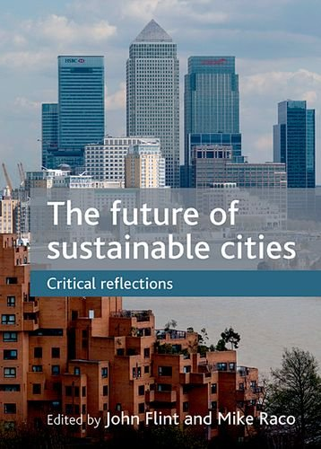 The Future of Sustainable Cities: Critical Reflections free download