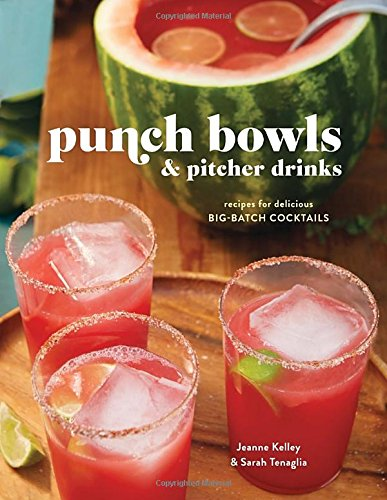 Punch Bowls and Pitcher Drinks: Recipes for Delicious Big-Batch Cocktails free download