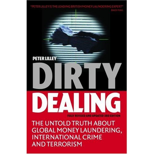 Dirty Dealing: The Untold Truth about Global Money Laundering, International Crime and Terrorism free download