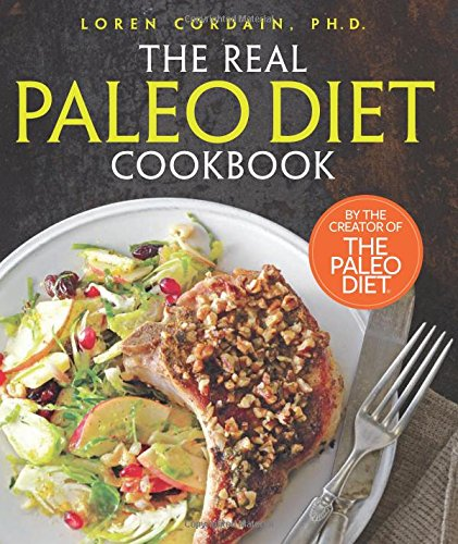 The Real Paleo Diet Cookbook: 250 All-New Recipes from the Paleo Expert free download