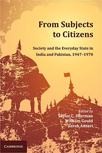 From Subjects to Citizens: Society and the Everyday State in India and Pakistan, 1947-1970 free download