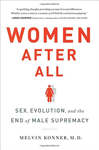 Women After All: Sex, Evolution, and the End of Male Supremacy free download