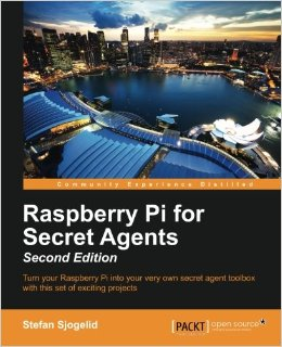 Raspberry Pi for Secret Agents - Second Edition free download