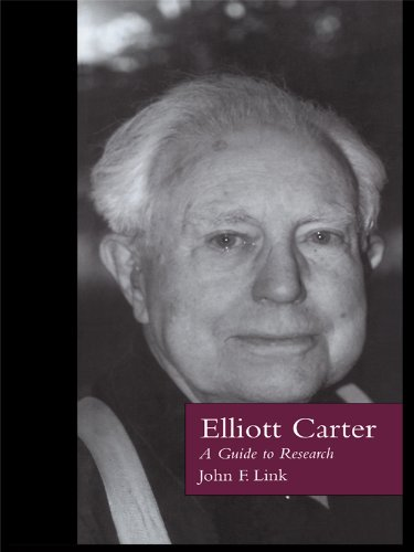 Elliott Carter: A Guide to Research by John F. Link free download