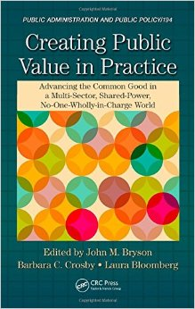 Creating Public Value in Practice: Advancing the Common Good in a Multi-Sector, Shared-Power, No-One-Wholly-in-Charge World free download