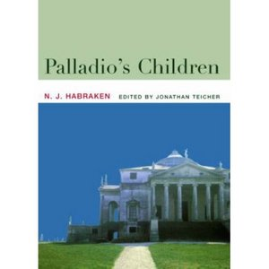 Palladio's Children: Essays on Everyday Environment and the Architect free download