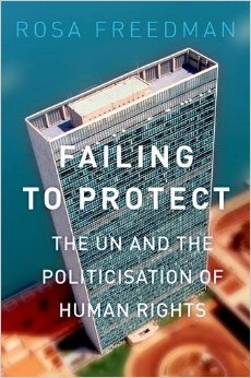 Failing to Protect: The Un and the Politicization of Human Rights free download