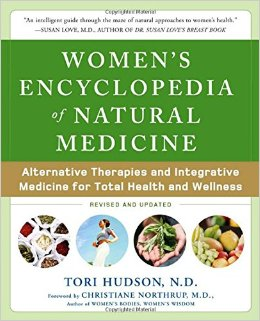 Women's Encyclopedia of Natural Medicine: Alternative Therapies and Integrative Medicine for Total Health and Wellness