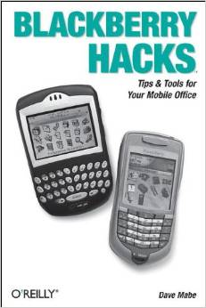 BlackBerry Hacks: Tips & Tools for Your Mobile Office free download