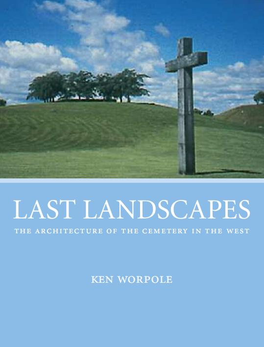 Last Landscapes: The Architecture of the Cemetery in the West free download