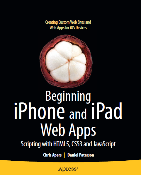 Beginning iPhone and iPad Web Apps: Scripting with HTML5, CSS3, and javascript free download