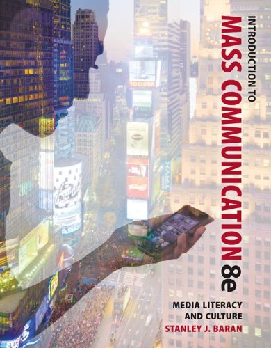 Introduction to Mass Communication: Media Literacy and Culture, 8th Edition free download