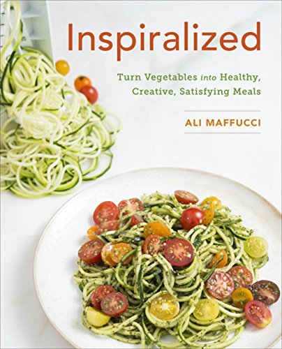 Inspiralized: Turn Vegetables into Healthy, Creative, Satisfying Meals free download