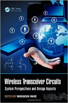 Wireless Transceiver Circuits: System Perspectives and Design Aspects free download