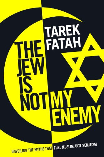 The Jew is Not My Enemy: Unveiling the Myths that Fuel Muslim Anti-Semitism free download