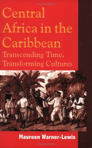 Central Africa in the Caribbean: Transcending Space, Transforming Culture free download