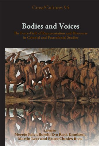 Bodies and Voices: The Force- Field of Representation and Discourse in Colonial and Postcolonial Studies free download