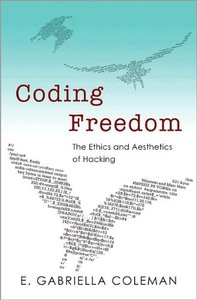 Coding Freedom: The Ethics and Aesthetics of Hacking free download