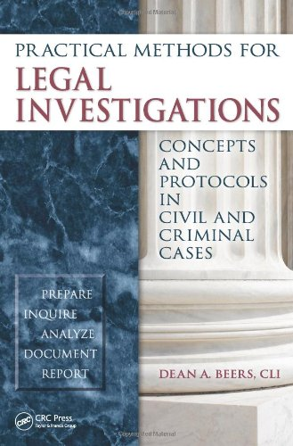 Practical Methods for Legal Investigations: Concepts and Protocols in Civil and Criminal Cases free download
