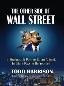 The Other Side of Wall Street: In Business It Pays to Be an Animal, In Life It Pays to Be Yourself free download