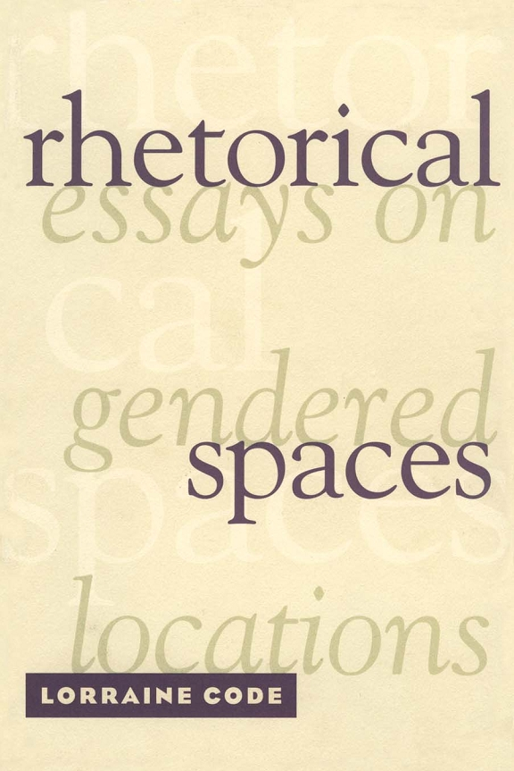 Rhetorical Spaces: Essays on Gendered Locations free download