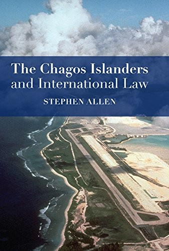 The Chagos Islanders and International Law free download