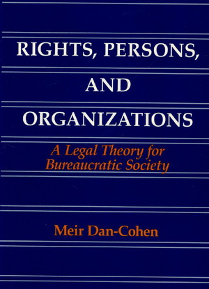 Rights, Persons and Organizations: A Legal Theory for Bureaucratic Society free download