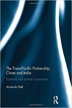 The Trans Pacific Partnership, China and India: Economic and Political Implications free download