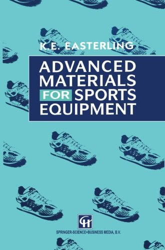 Advanced Materials for Sports Equipment: How Advanced Materials Help Optimize Sporting Performance and Make Sport Safer free download