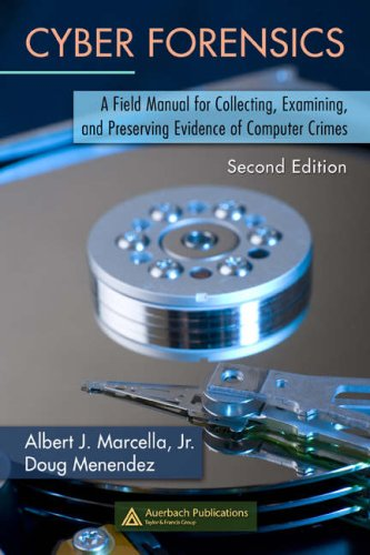 Cyber Forensics: A Field Manual for Collecting, Examining, and Preserving Evidence of Computer Crimes, Second Edition free download