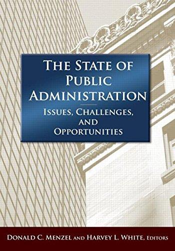 The State of Public Adminitsration: Issues, Challenges and Opportunities free download