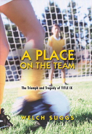 A Place on the Team: The Triumph and Tragedy of Title IX free download