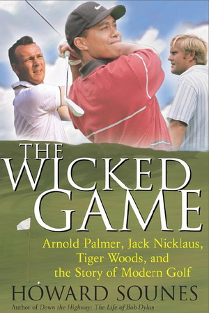 The Wicked Game:Arnold Palmer,Jack Nicklaus,Tiger Woods and the Story of Modern Golf free download