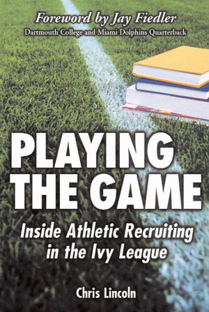 Playing the Game: Inside Athletic Recruiting in the Ivy League free download