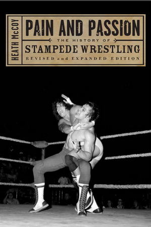 Pain and Passion: The History of Stampede Wrestling free download