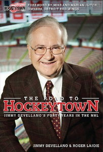 The Road to Hockeytown: Jimmy Devellano's Forty Years in the NHL free download