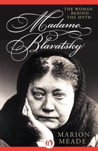 Madame Blavatsky: The Woman Behind the Myth free download
