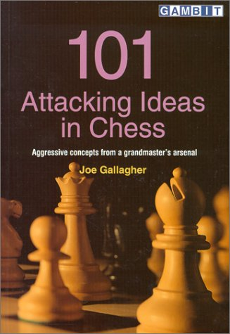 101 Attacking Ideas in Chess: Aggressive Concepts from a Grandmaster's Arsenal free download