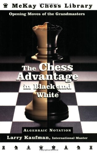 The Chess Advantage in Black and White: Opening Moves of the Grandmasters free download