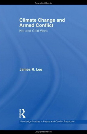 Climate Change and Armed Conflict: Hot and Cold Wars free download