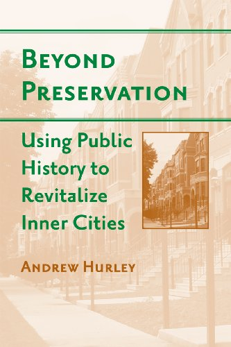 Beyond Preservation: Using Public History to Revitalize Inner Cities free download