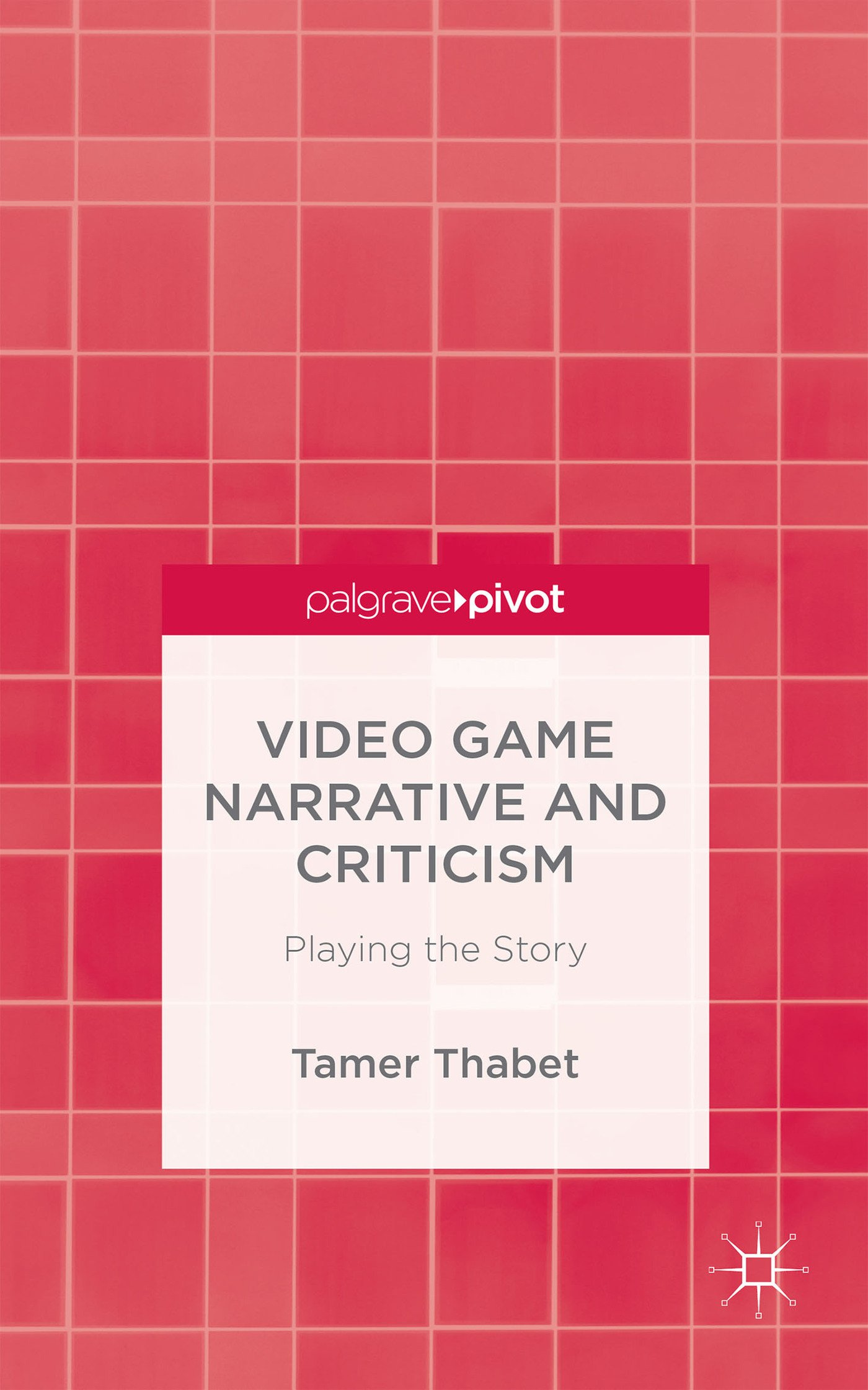 Video Game Narrative and Criticism: Playing the Story free download