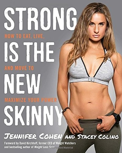 Strong Is the New Skinny: How to Eat, Live, and Move to Maximize Your Power free download