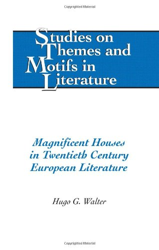 Magnificent Houses in Twentieth Century European Literature free download