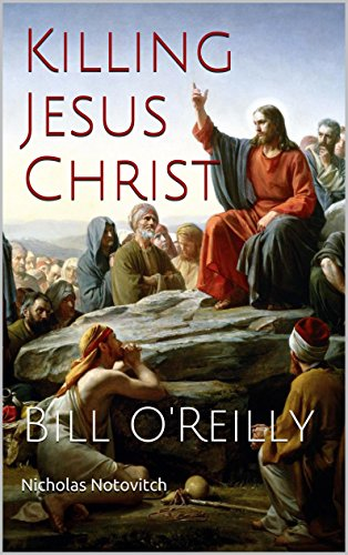 Killing Jesus Christ: Bill O'Reilly free download